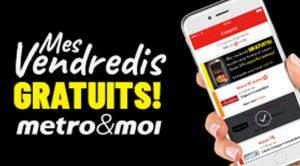 Les vendredi gratuit Metro pour un produit gratuit